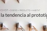 Workshop en Las Naves: de la tendencia al prototipo